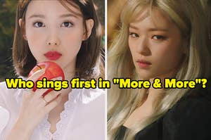 Images of Jeongyeon and Nayeon from Twice with the question who sings first in more and more written below them