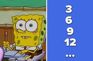 "Spongebob looking confused and the numbers ""3, 6, 9, 12..."""