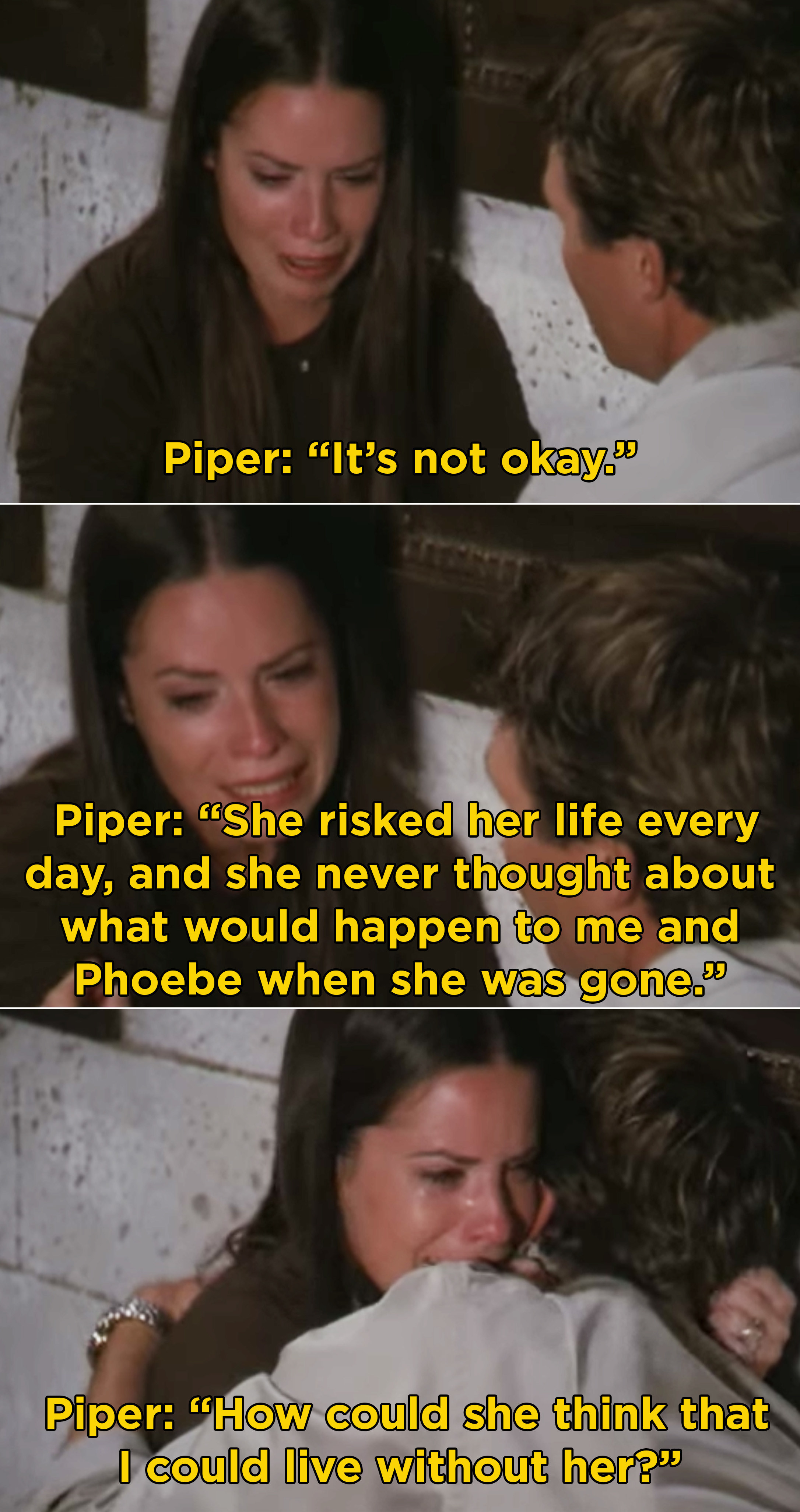 Piper sobbing and saying she can't live without Prue