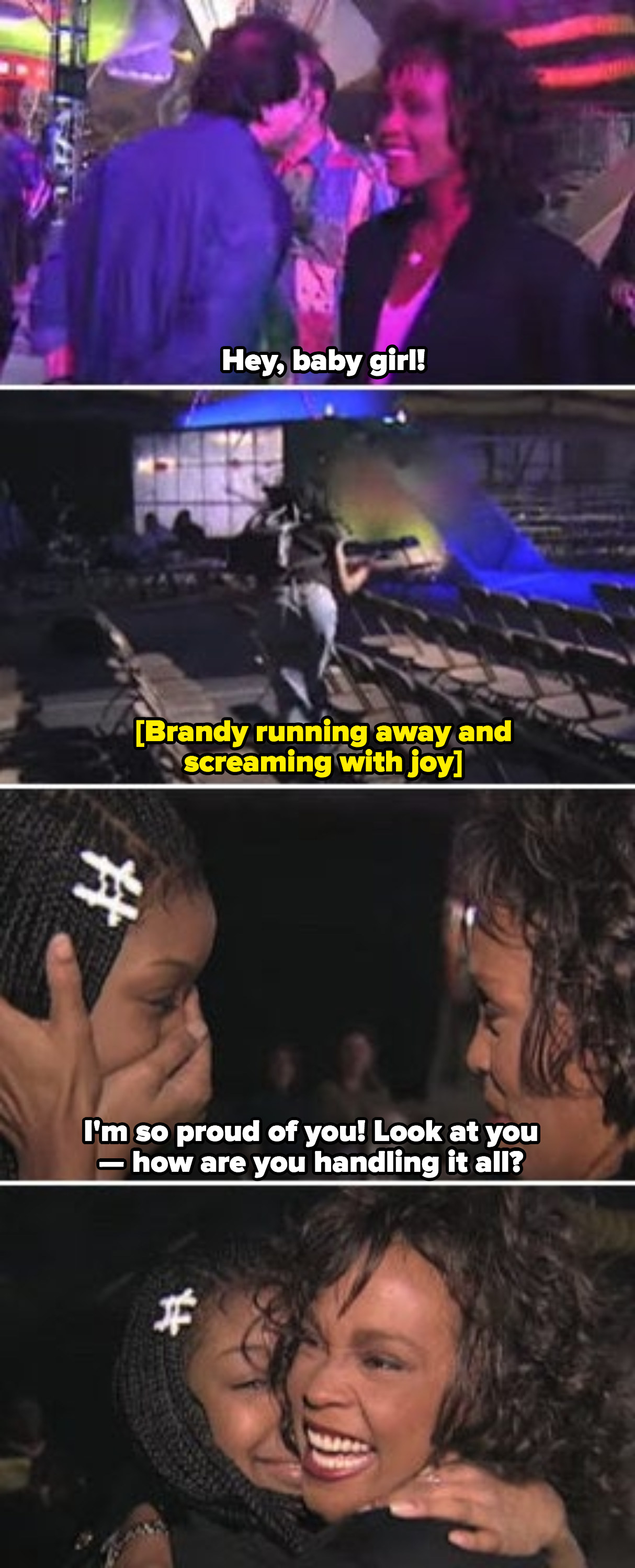 Brandy and Whitney Houston embracing during a tearful first meeting, and Whitney asking Brandy how she's handling the first stages of fame