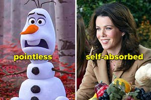Olaf is pointless, and Lorelai is self-absorbed