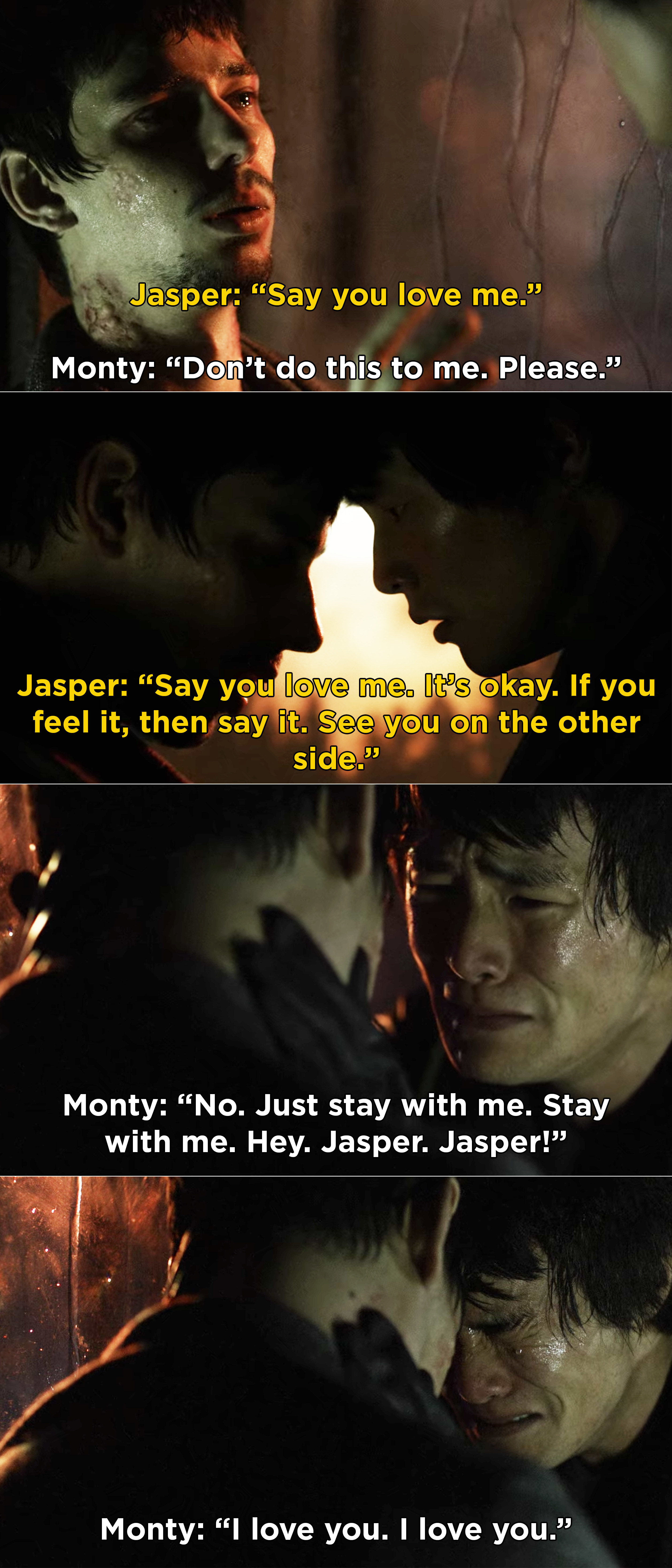 "Jasper asking Monty to say ""I love you"" before he dies, but Monty waits too long"