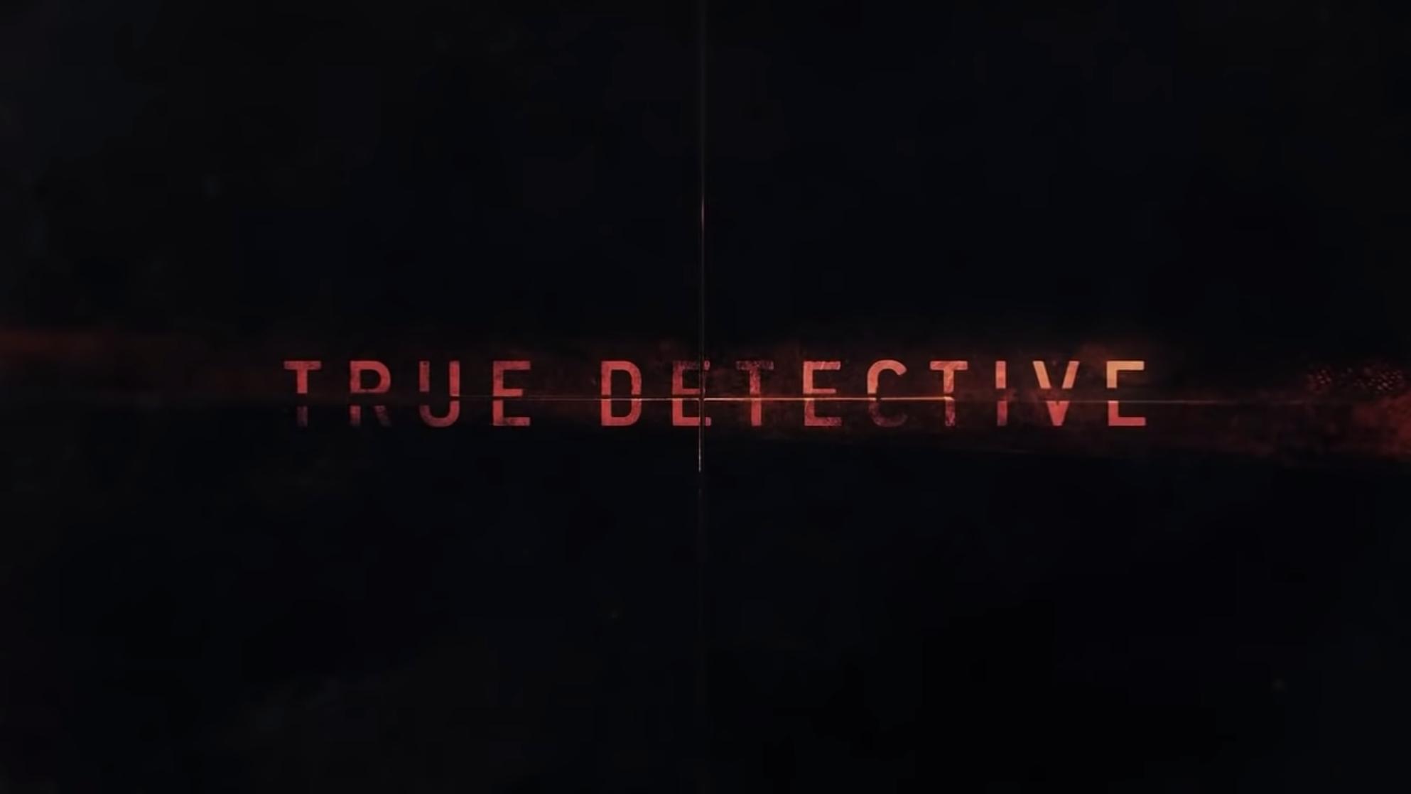"""True Detective"" title card."