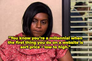 Kelly from The Office and the tweet: You know you're a millennial when the first thing you do on a website is sort price > low to high