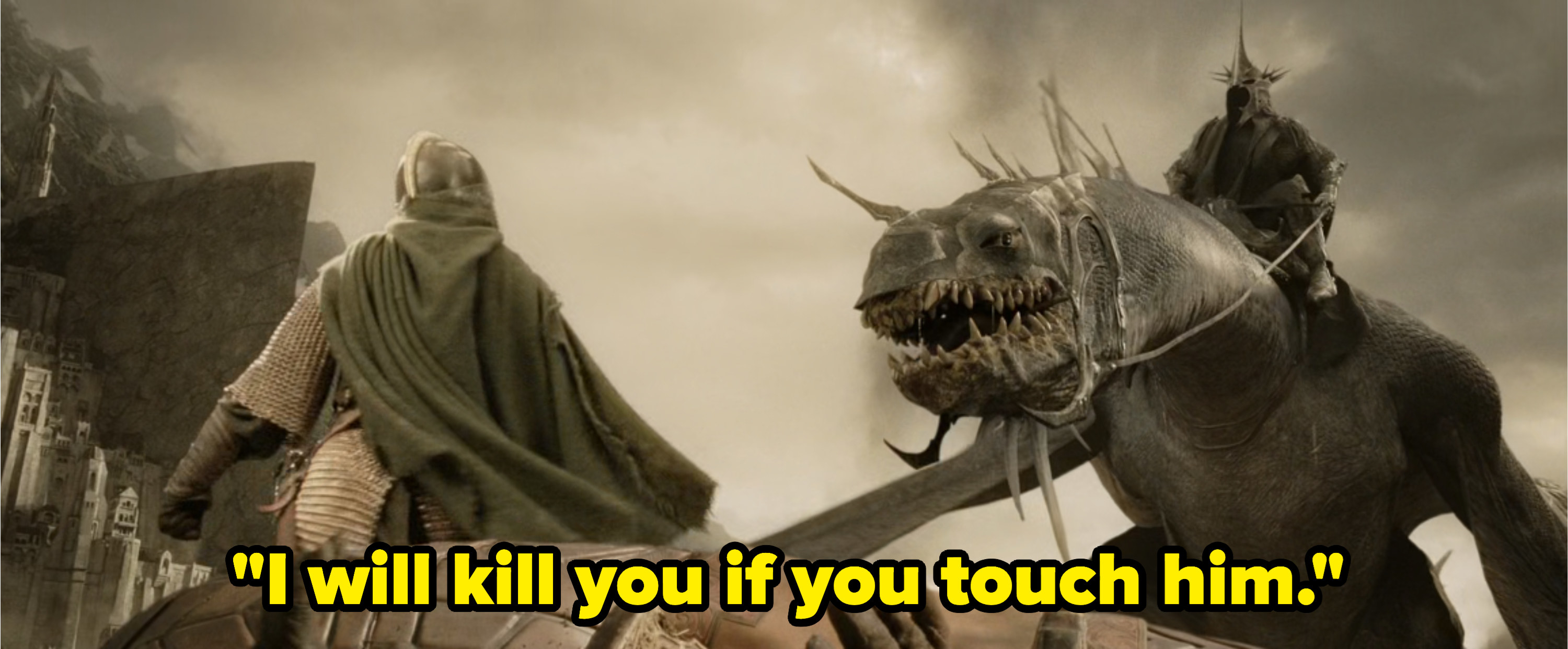 "Éowyn standing in front of Théoden's body, protecting it from the Witch-King; the captionm reads ""I will kill you if you touch him"""