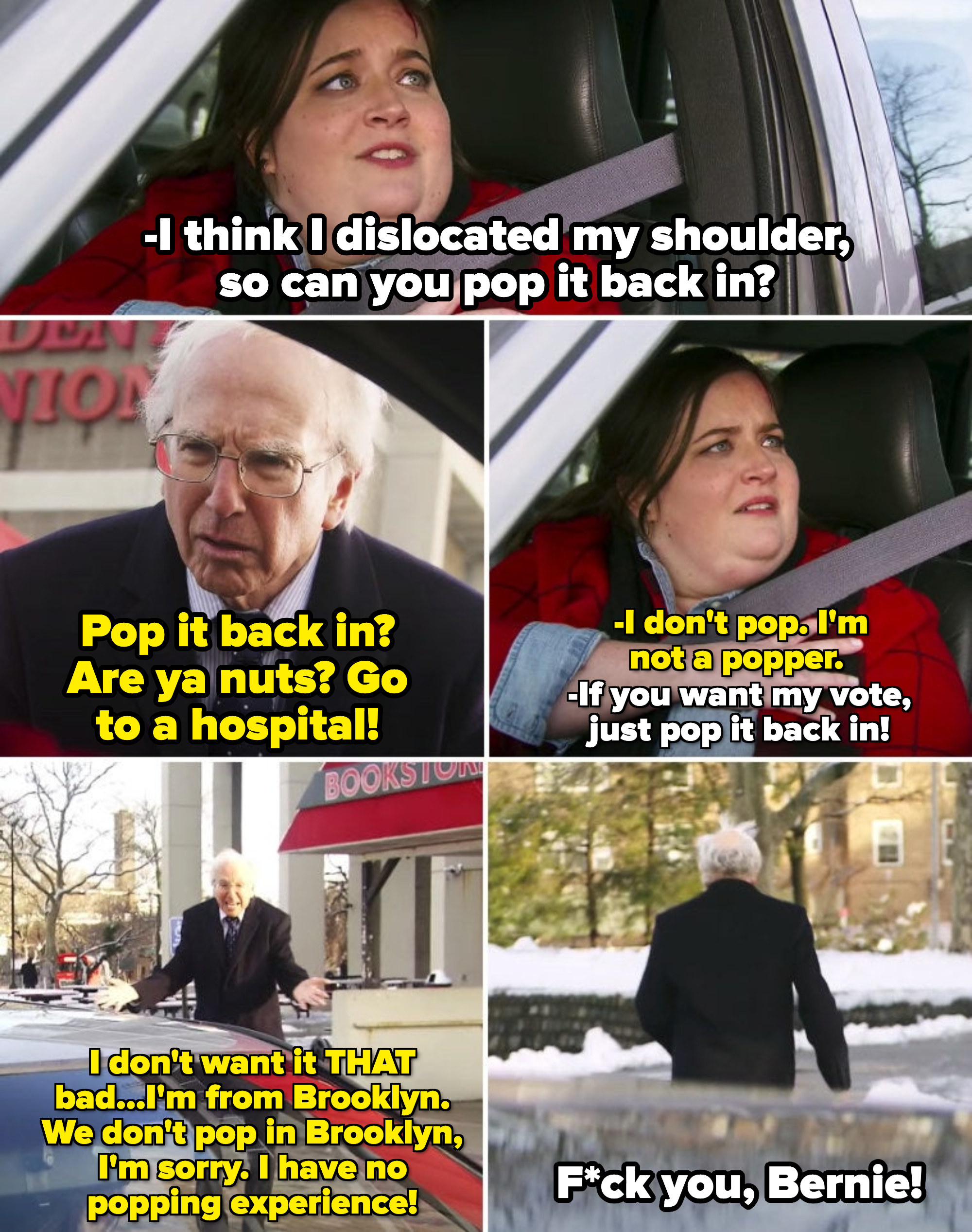 A citizen in a car crash asking Bernie Sanders to pop her shoulder back in, and he nervously runs away and refuses to help her