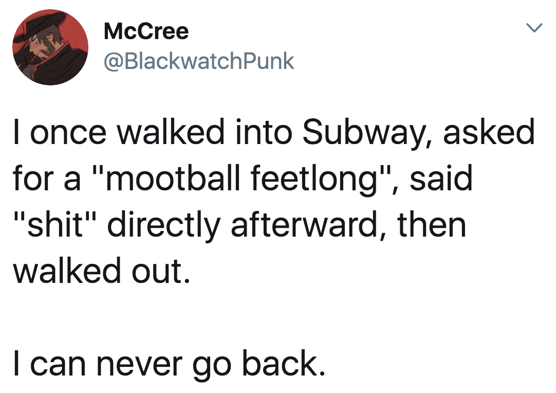 "tweet reading i once walked into subway asked for a ""mootball feetlong"""