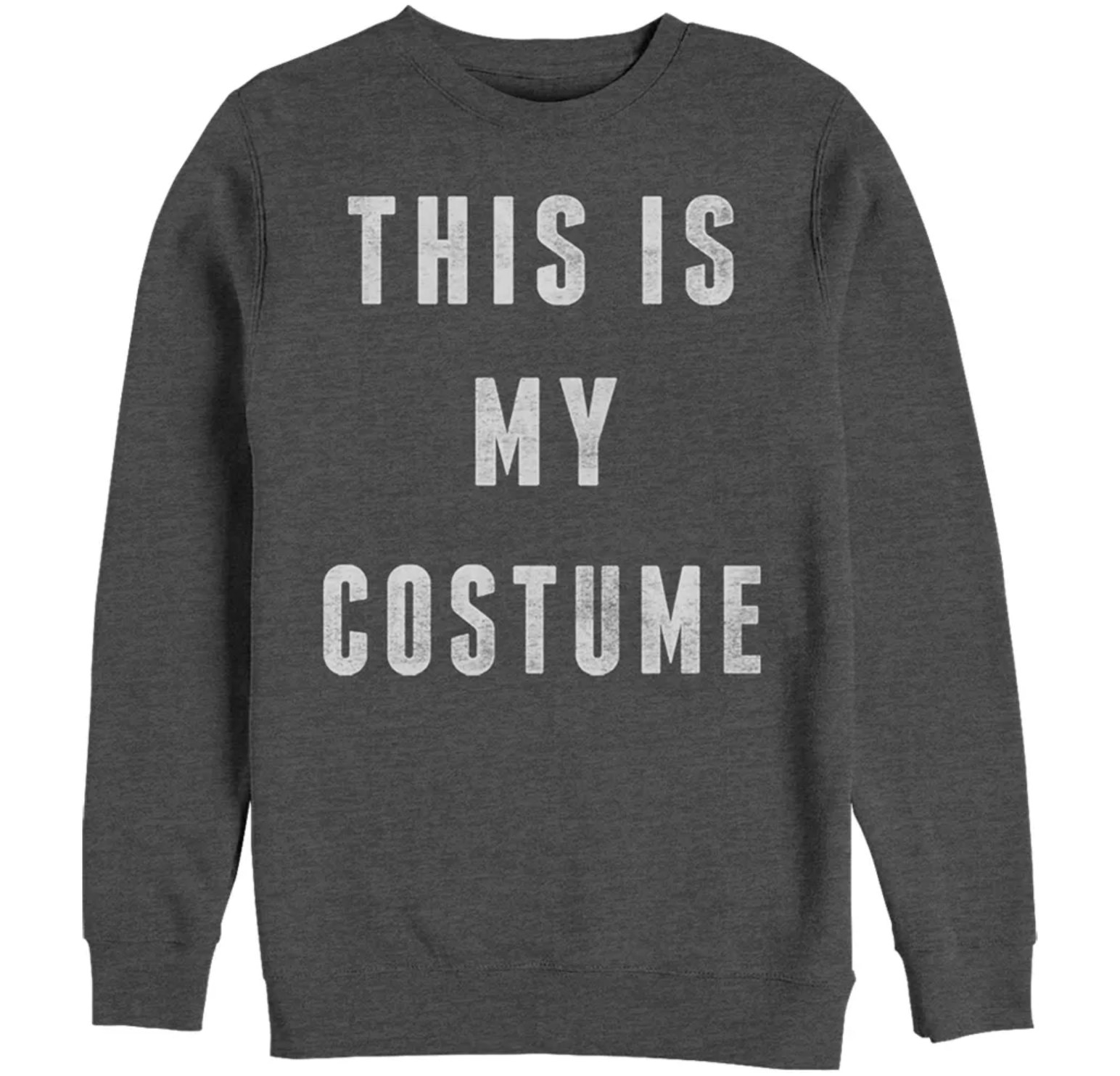 "A dark grey sweatshirt with the words ""This is my costume"" on the front"