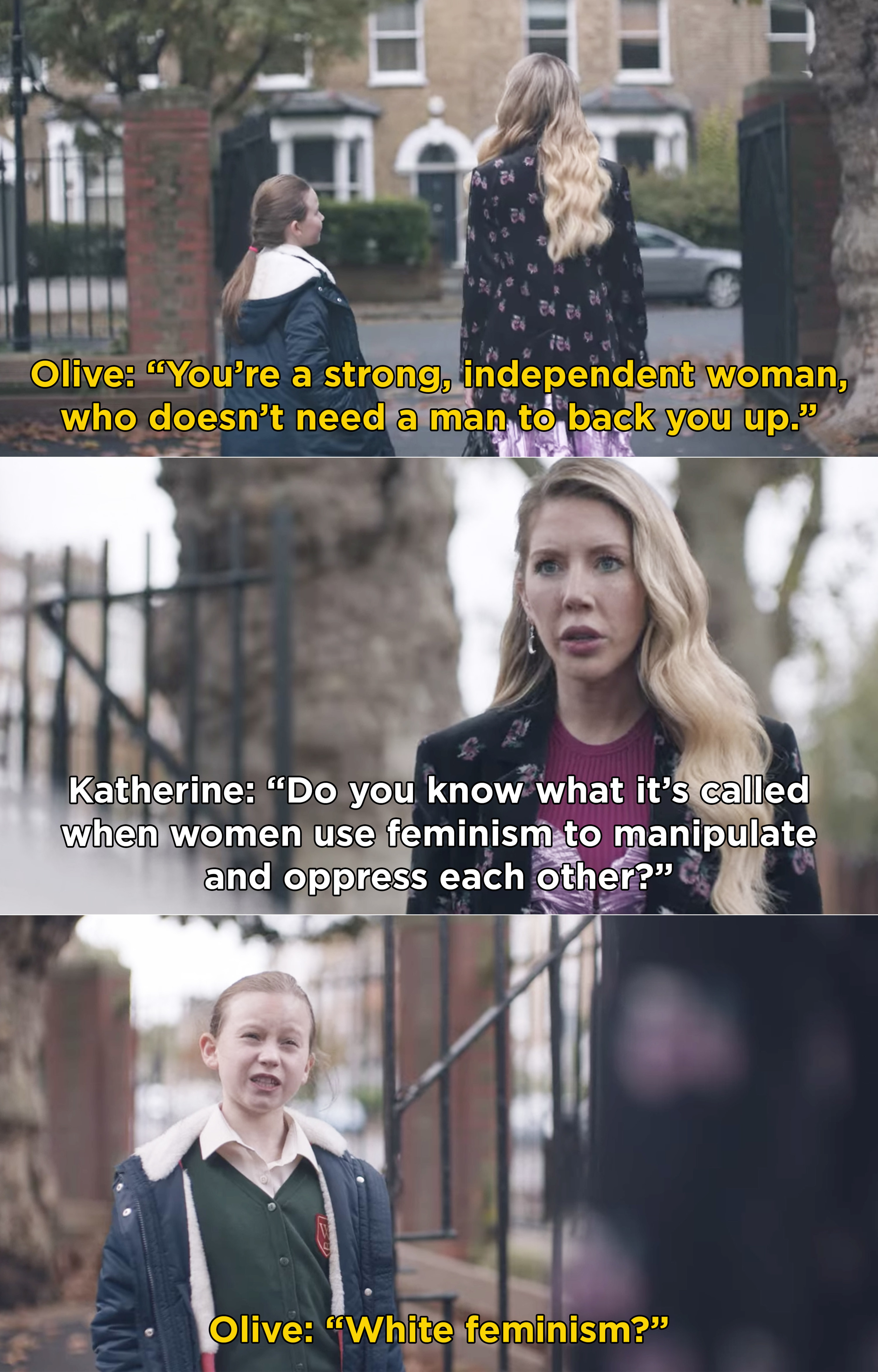 """Katherine asking Olive what it's called when women use feminism to manipulate each other, and Olive responding, """"White feminism?"""""""