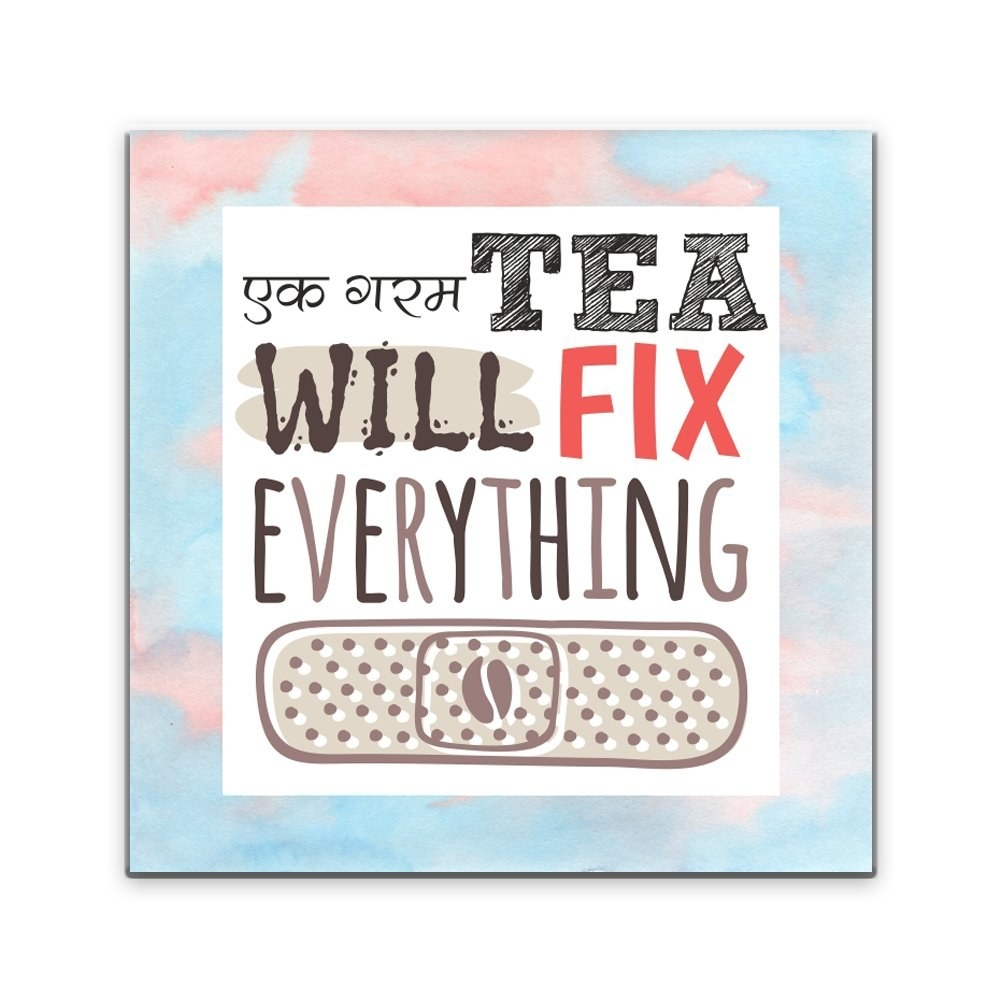 "A square fridge magnet which reads, ""Ek garam tea will fix everything""."