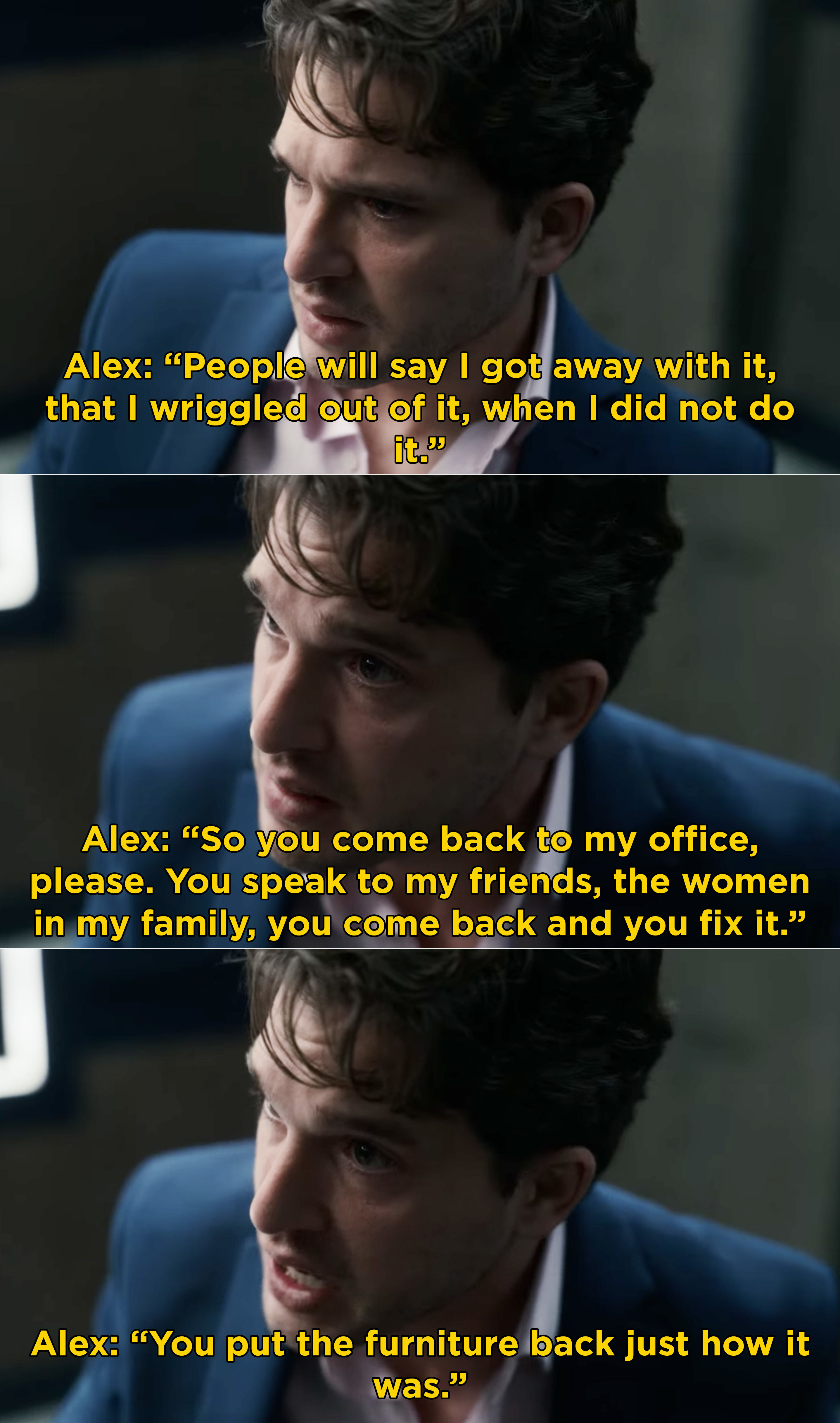 Alex pleading that the cops go and talk to his family and fix everything