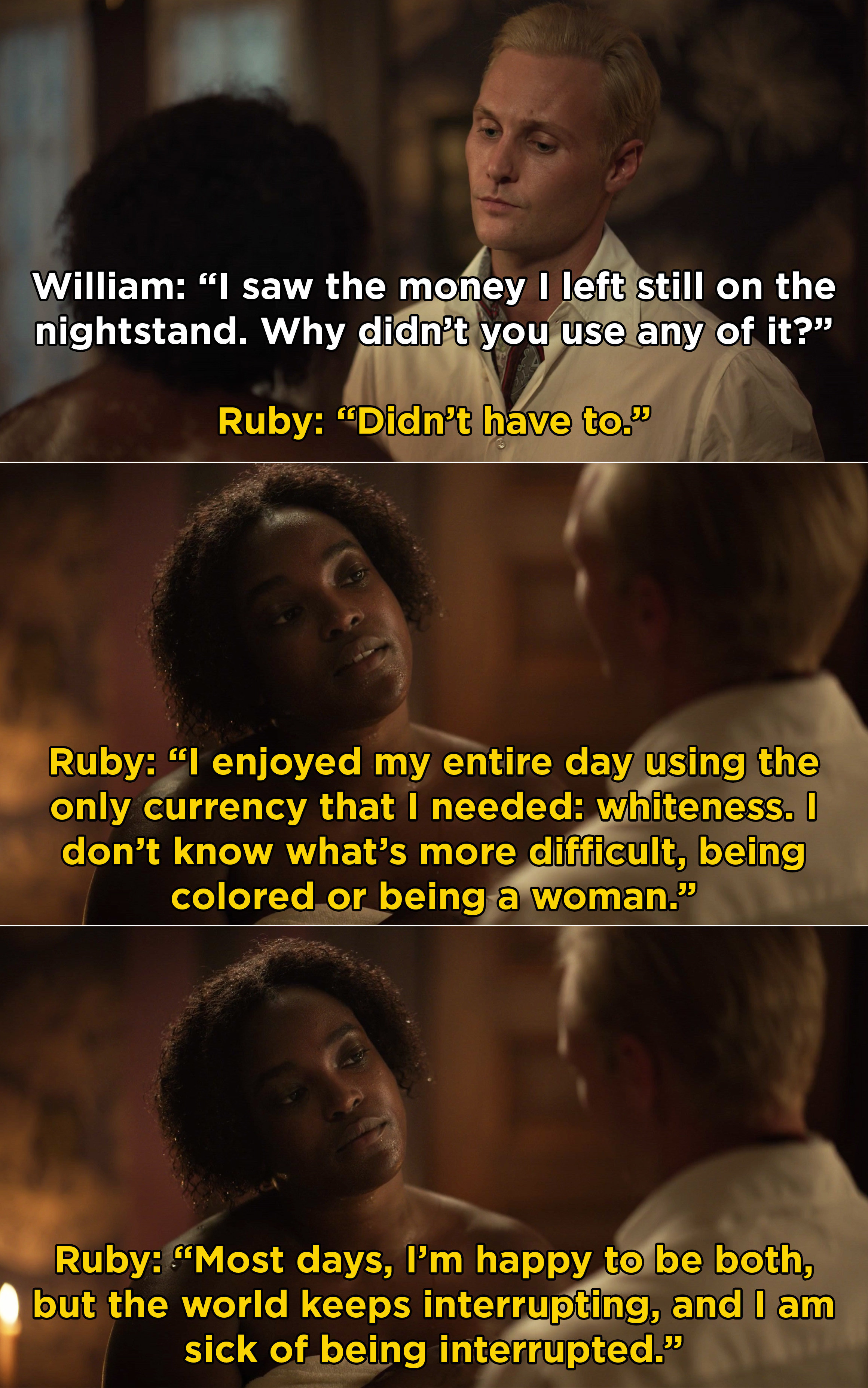 "Ruby telling William she didn't need to use money today and how she's not sure what is harder, ""being colored or being a woman"""