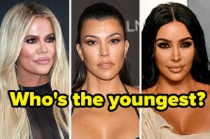 "Khloe, Kourtney, and Kim Kardashian with the caption ""who's the youngest?"""