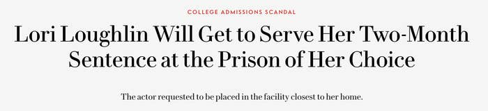 """Headline titled, """"Lori Loughlin Will Get To Serve Her Two-Month Sentence at the Prison of Her Choice."""""""