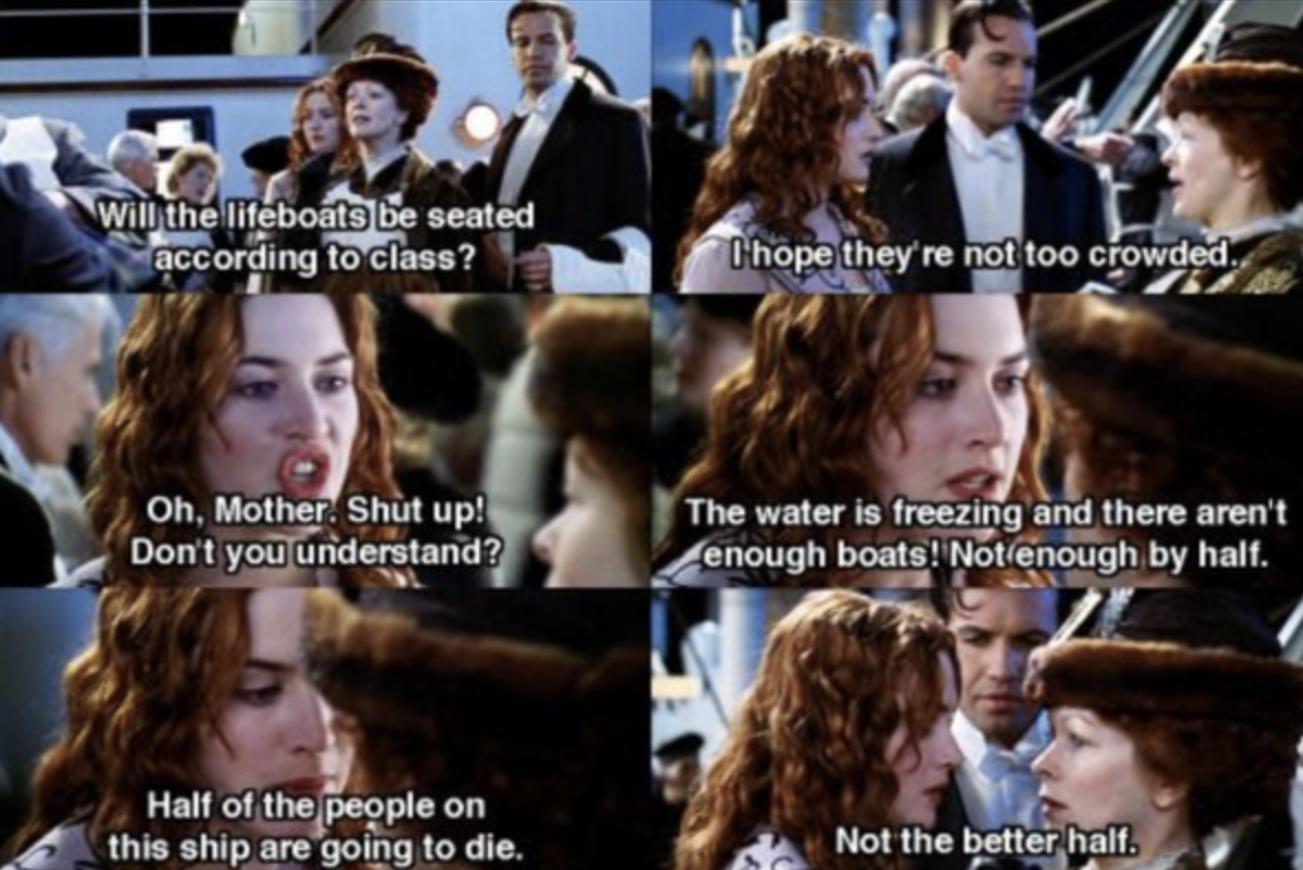 "Rose standing up to her mom in ""Titanic"""
