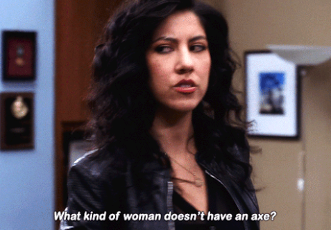 Rosa questioning her co-workers what kind of woman doesn't own an axe?