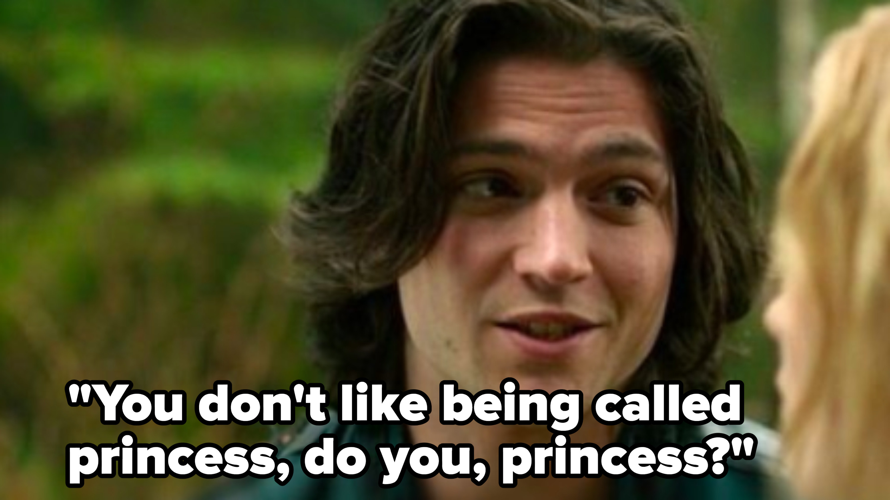 """Finn: """"You don't like being called princess, do you, princess?"""""""