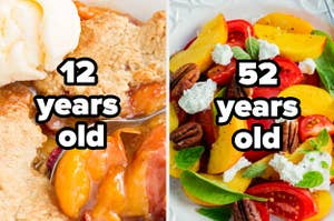 "Peach cobbler with the text ""12 years old"" and peach tomato summer salad with the text ""52 years old"""