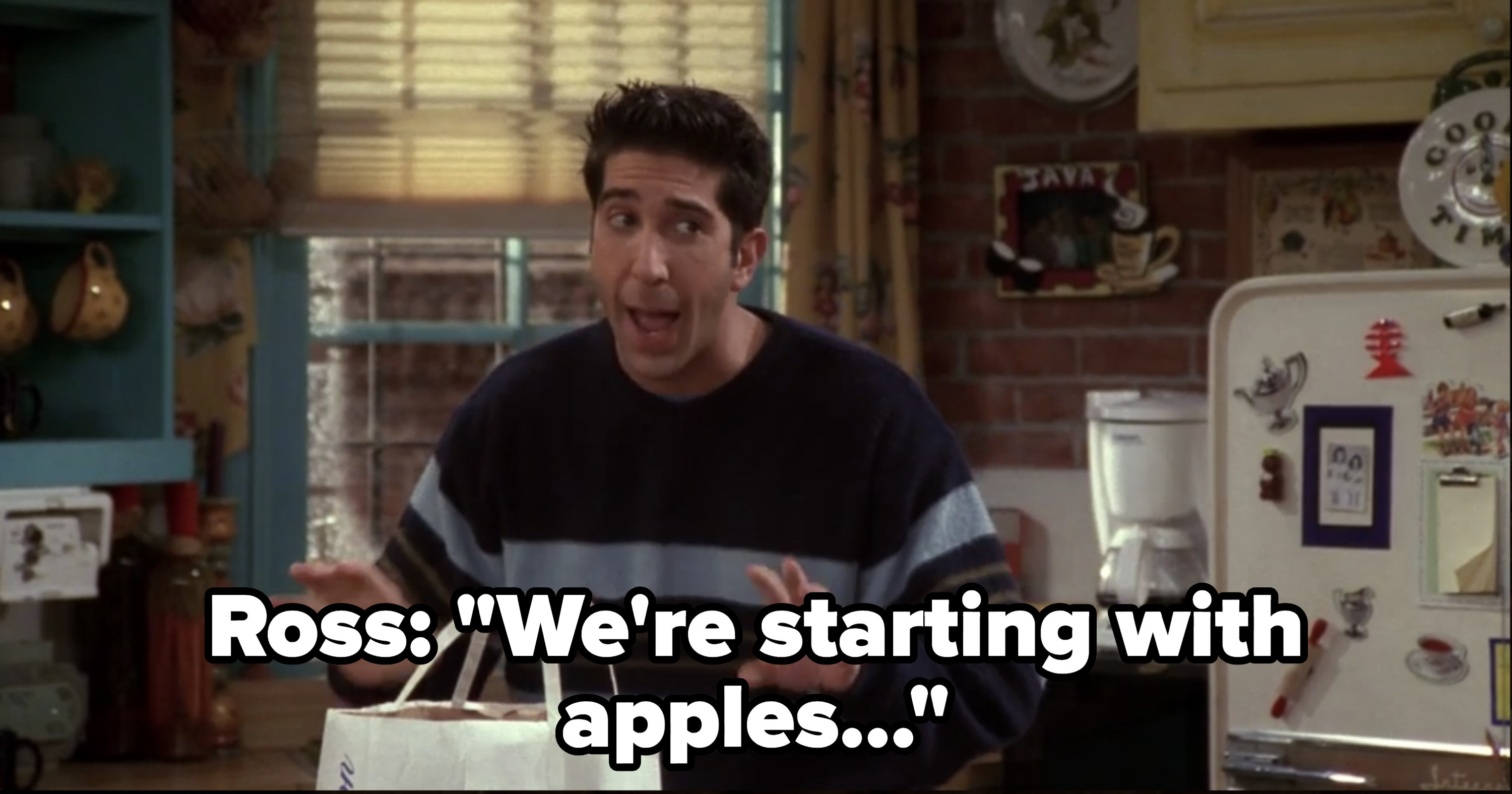 """Ross saying, """"We're starting with apples..."""""""