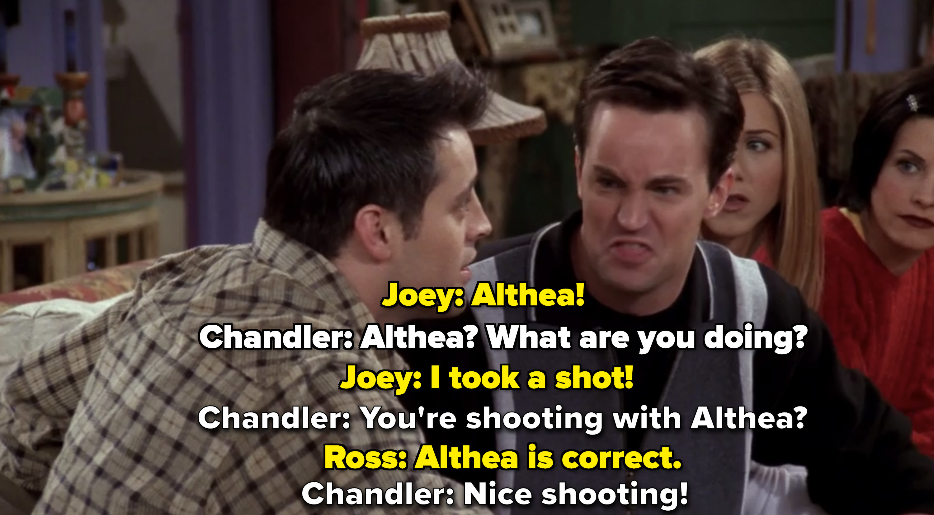 Joey and Chandler banter about the fact that Joey guessed Althea.