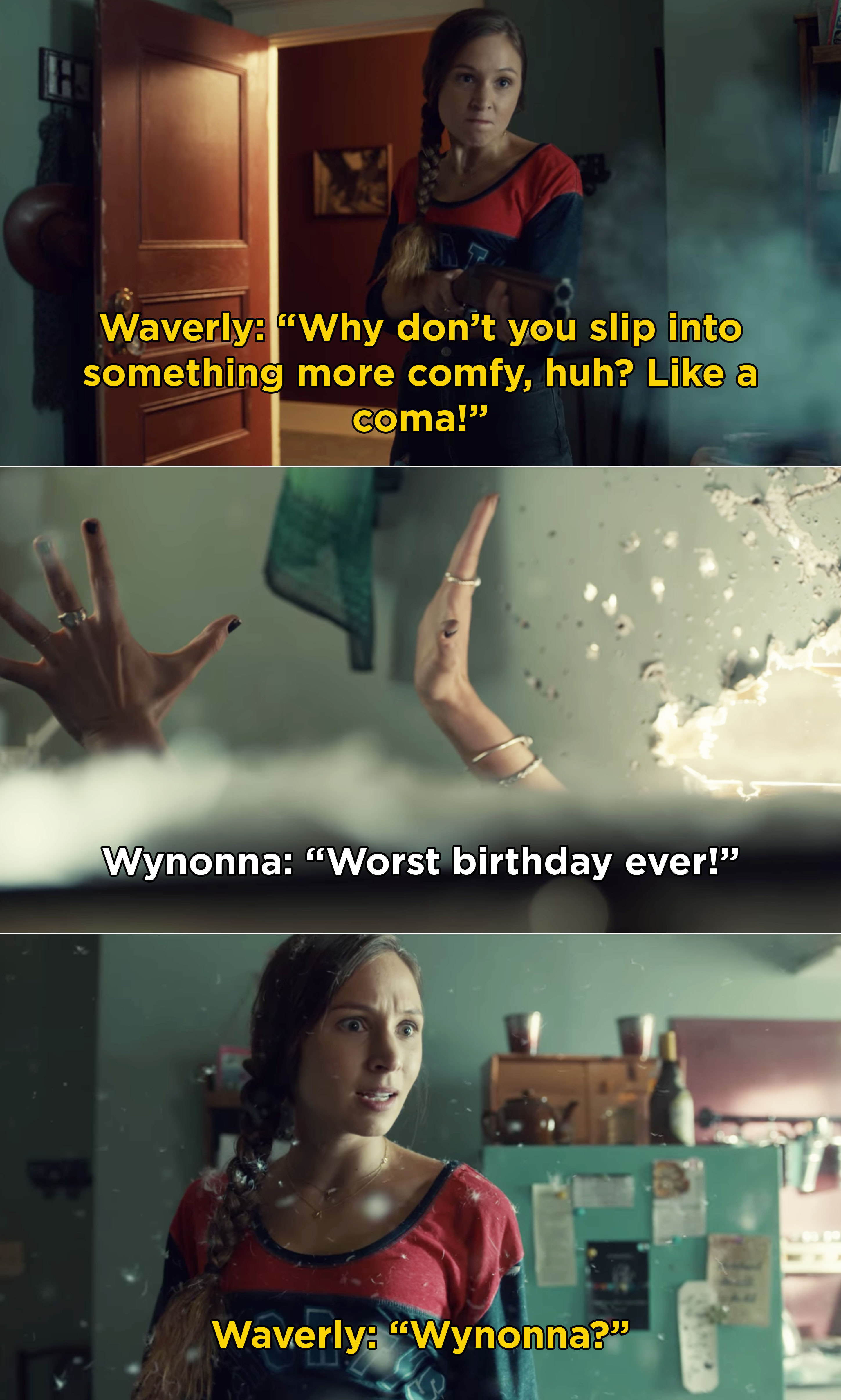 Waverly almost accidentaly blowing up her sister, Wynonna.