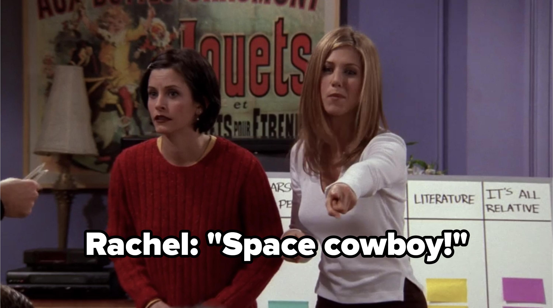 "Rachel: ""Space cowboy!"""