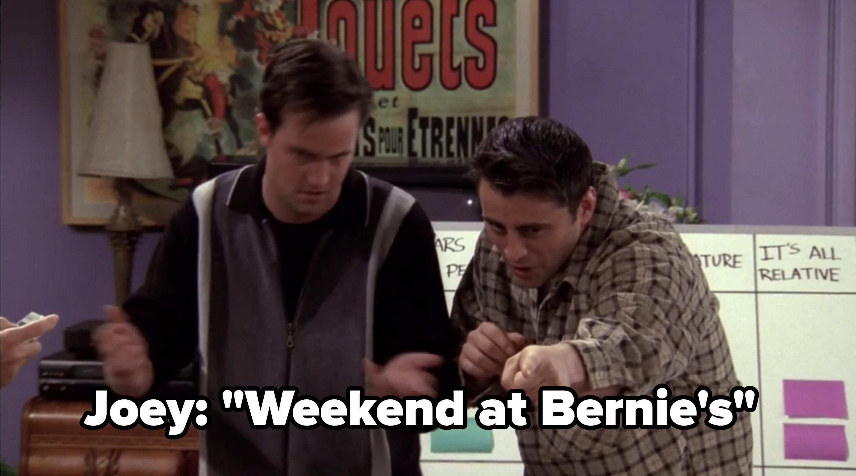 """Joey: """"Weekend at Bernie's"""""""