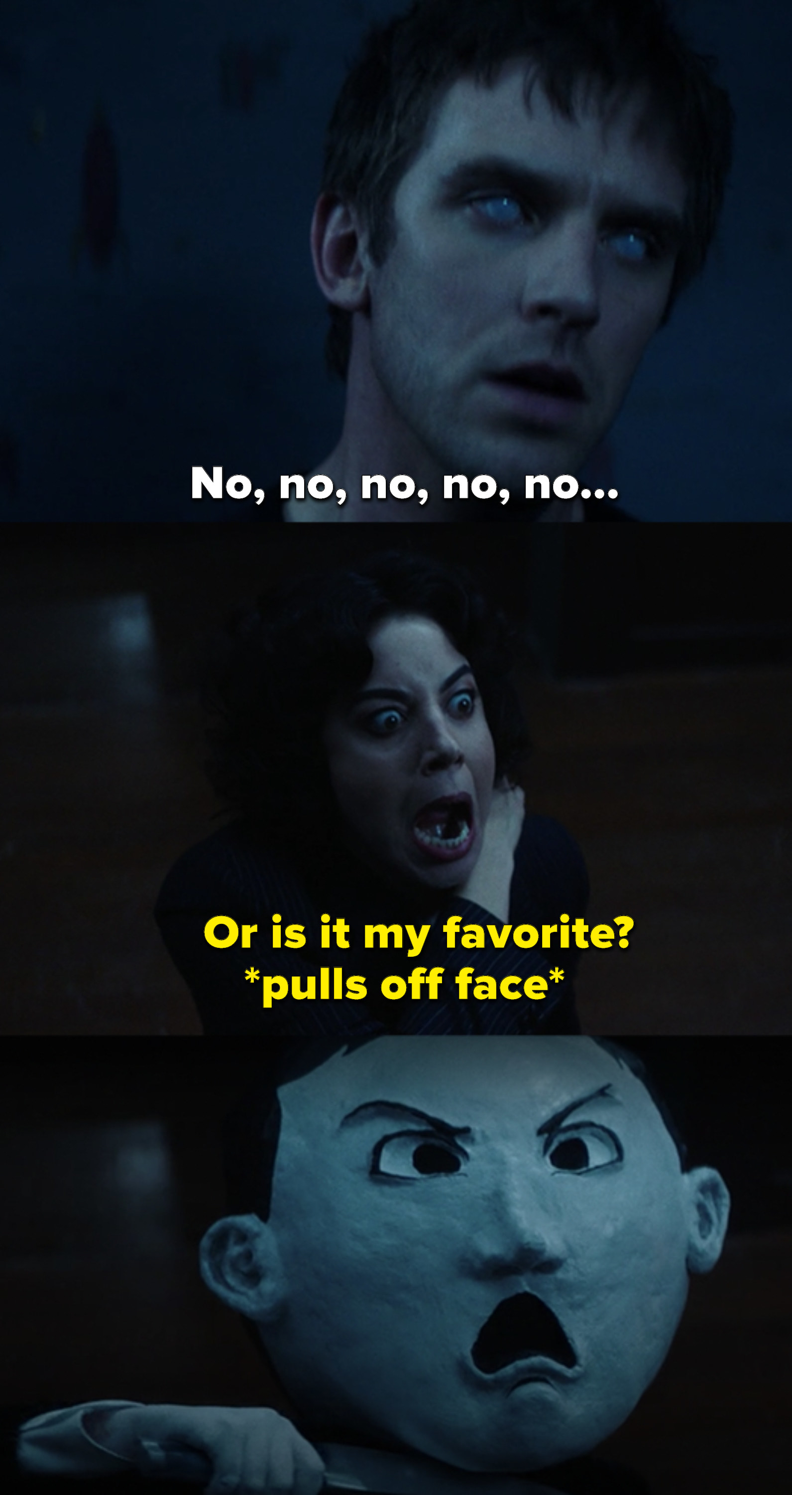 """David saying """"No no no no"""" with his eyes filmy, then they see a vision of a woman turning her face into a paper mache head"""