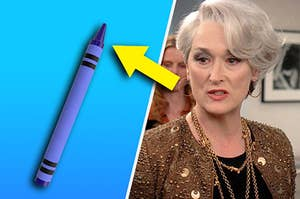 Miranda Priestly judging you for thinking the crayon is just blue
