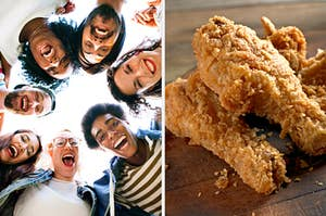 On the left, a group of 7 friends looking down at the camera smile and laugh, and on the right, some fried chicken
