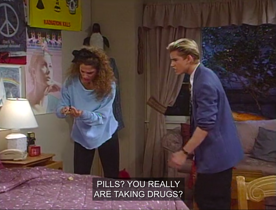 "Zack: ""Pills? You really ARE taking drugs?"""
