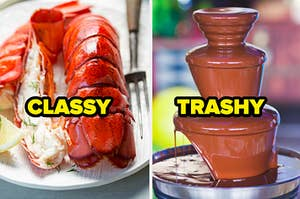 Lobster tail with the word classy and a chocolate fountain with the word trashy