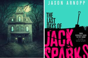 A haunted house and a novel.