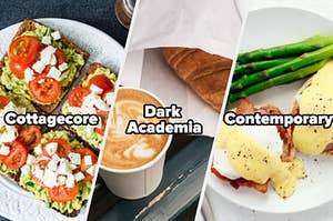 """Avocado toast labeled """"cottagecore,"""" coffee and a croissant labeled """"dark academia,"""" and eggs Benedict labeled """"Contemporary"""""""