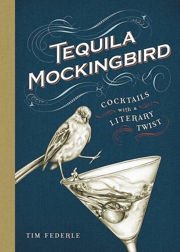 A recipe book named 'Tequila Mockingbird'.