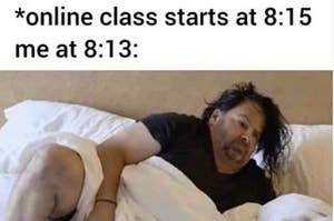 A man groggily waking up two minutes before online class