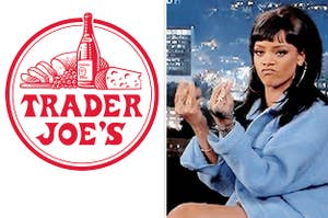 A Trader Joe's logo on the left and Rihanna doing a money sign on the right.
