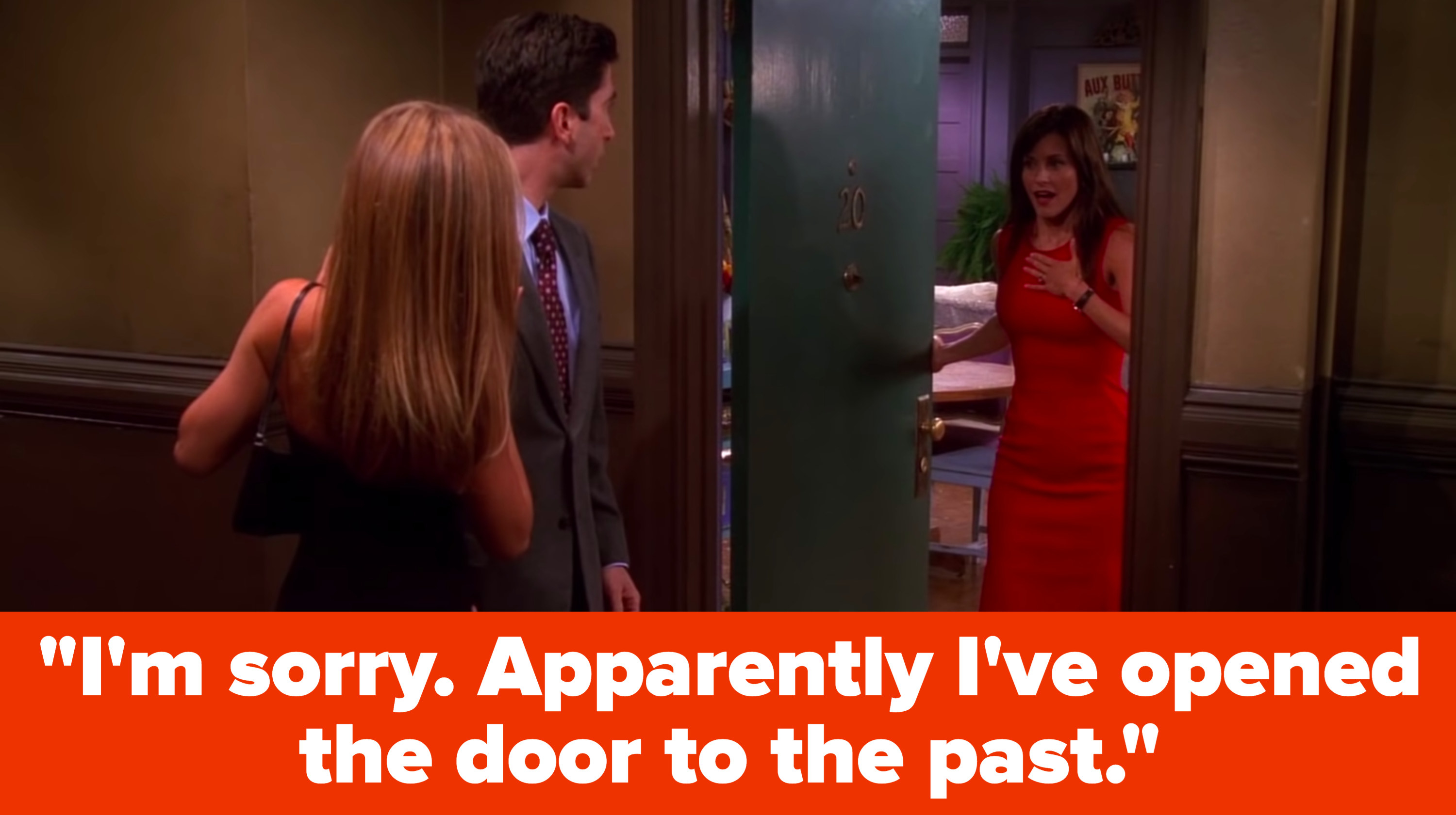 """Monica stands in her apartment doorway, saying to Ross and Rachel, """"I'm sorry, apparently I've opened the door to the past"""""""