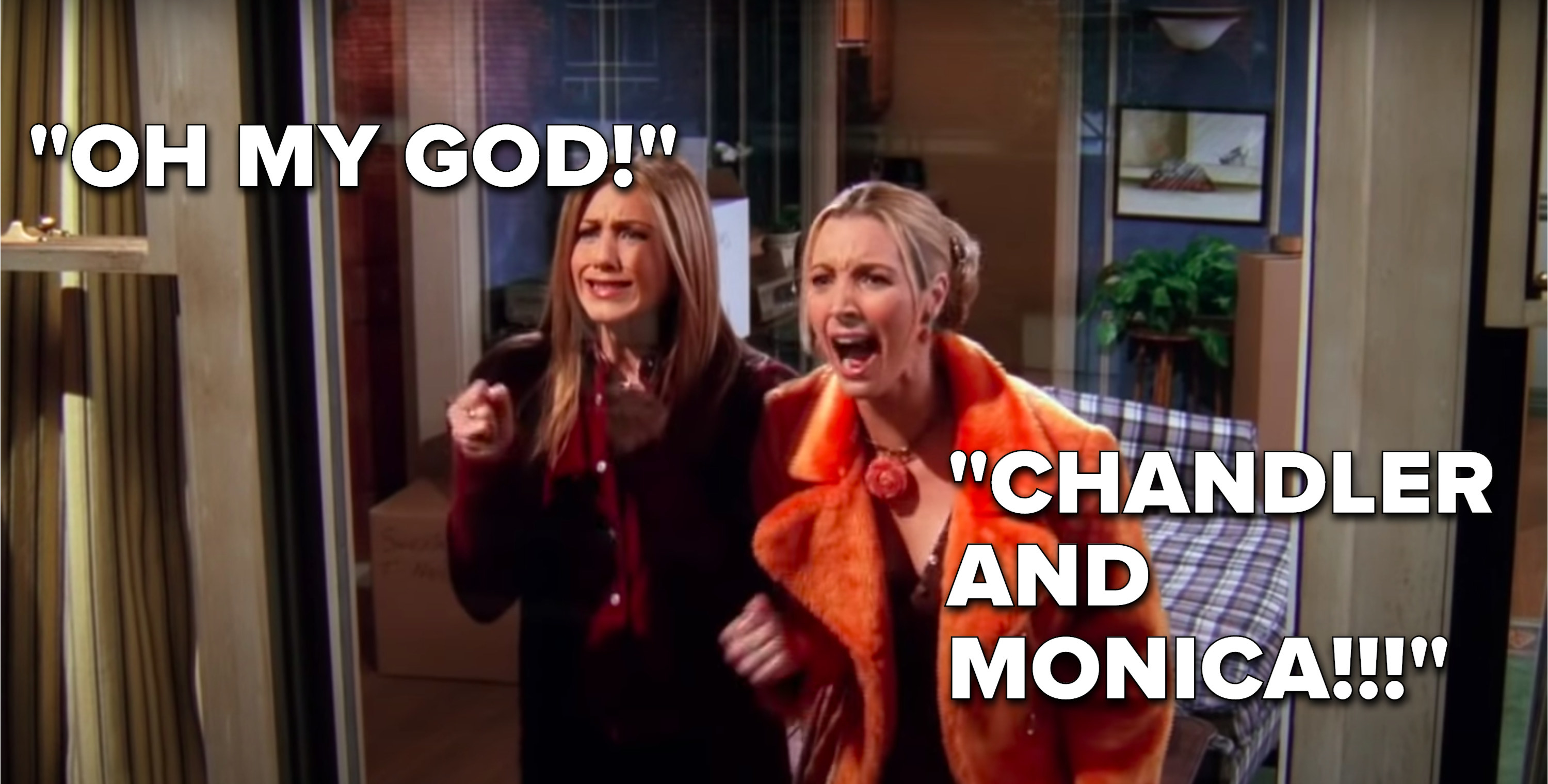 """Rachel, screaming """"Oh my God"""" and Phoebe, screaming """"Chandler and Monica"""", look through Ugly Naked Guy's window"""