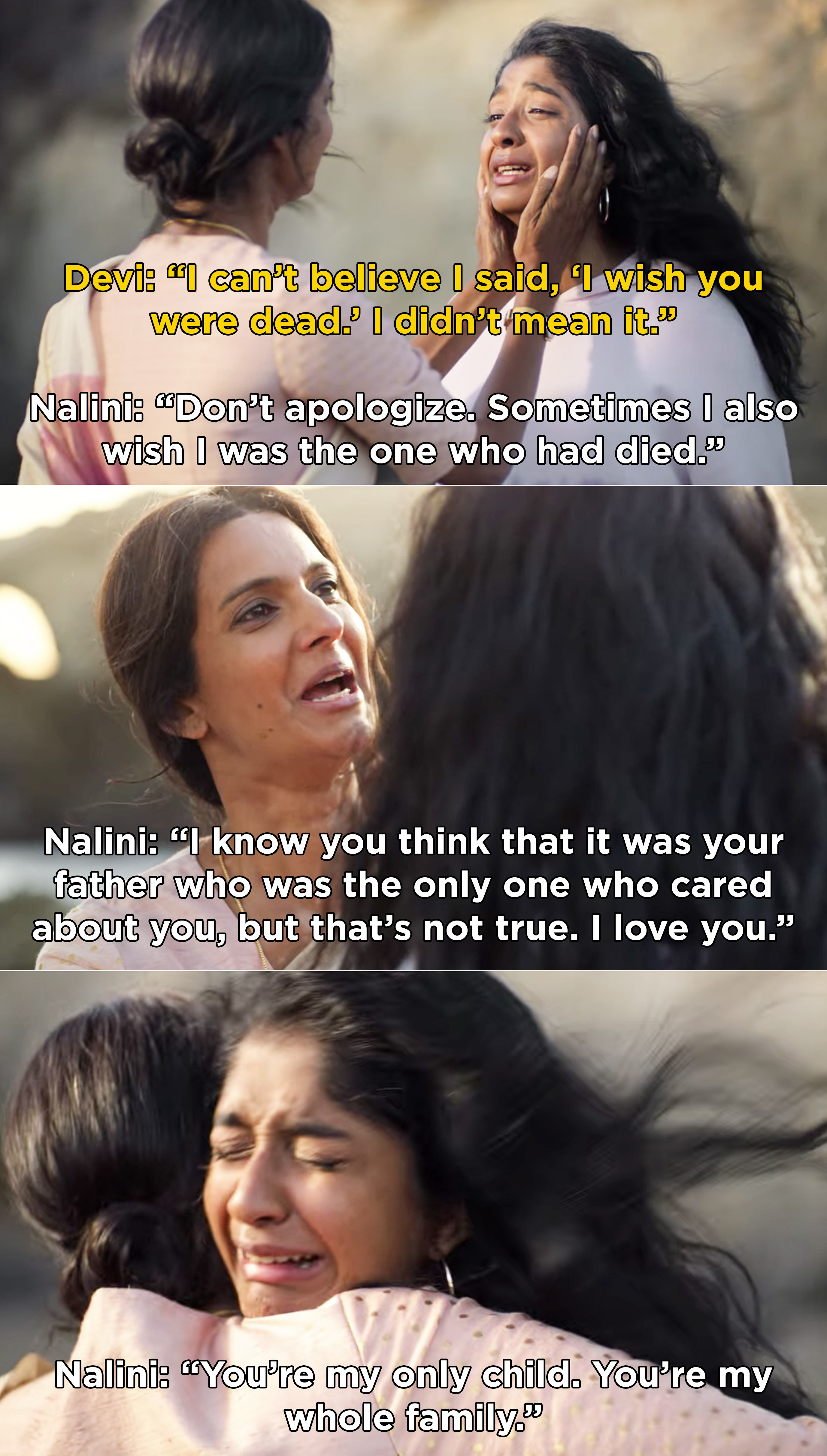Devi apologizing to her mom and Nalini telling Devi that she loves her and she's her whole family