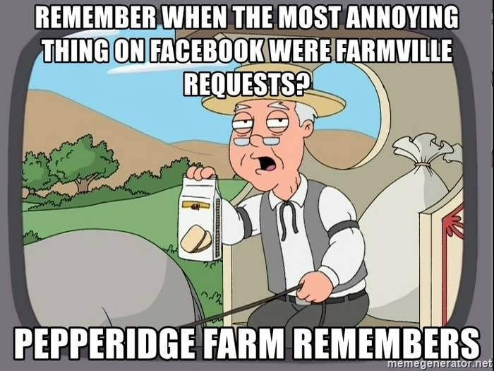 """A screenshot from Family Guy with text: """"Remember when the most annoying thing on Facebook were Farmville requests? Pepperidge Farm remembers"""""""