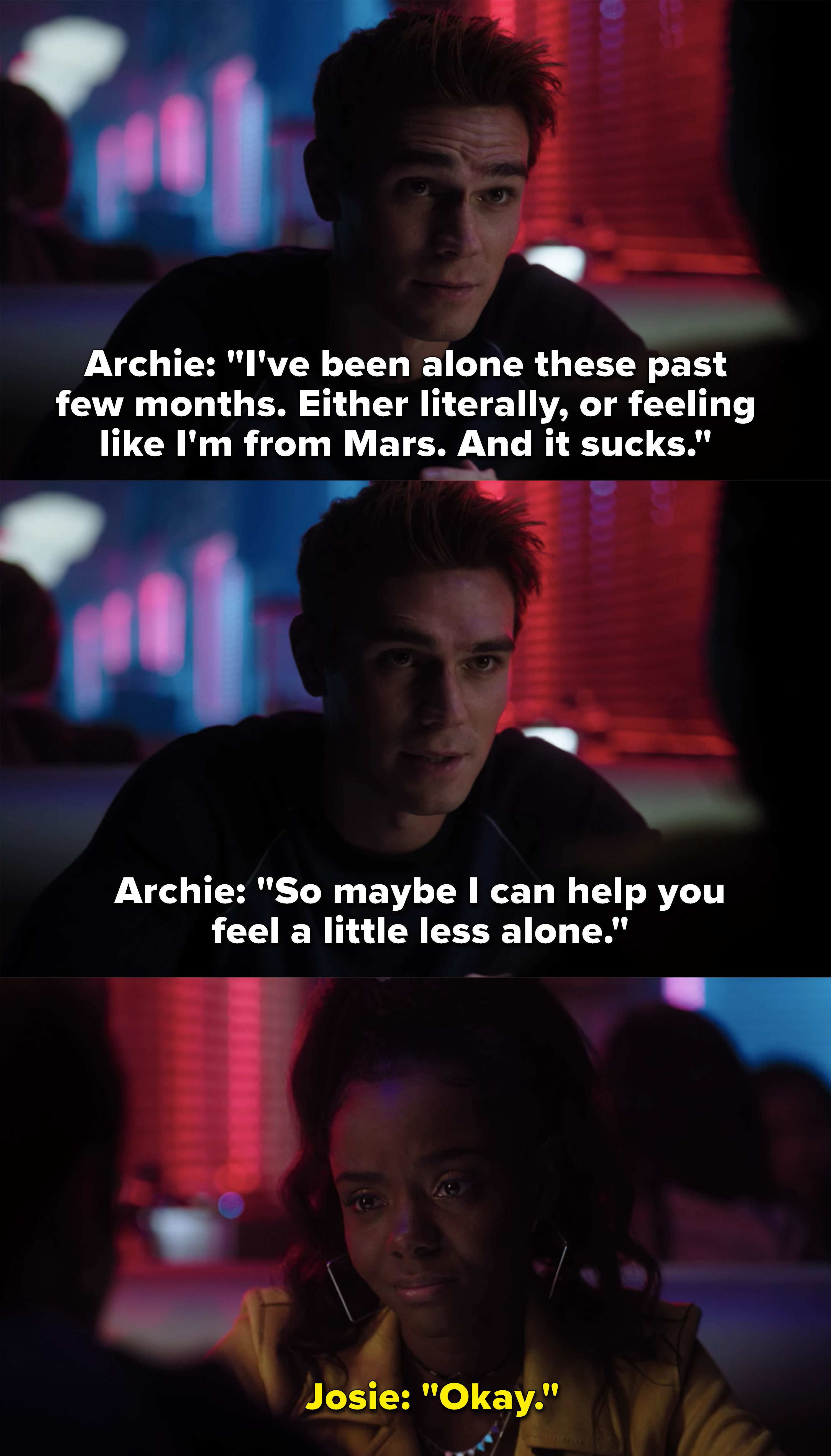 "Archie to Josie: ""So maybe I can help you feel a little less alone"""