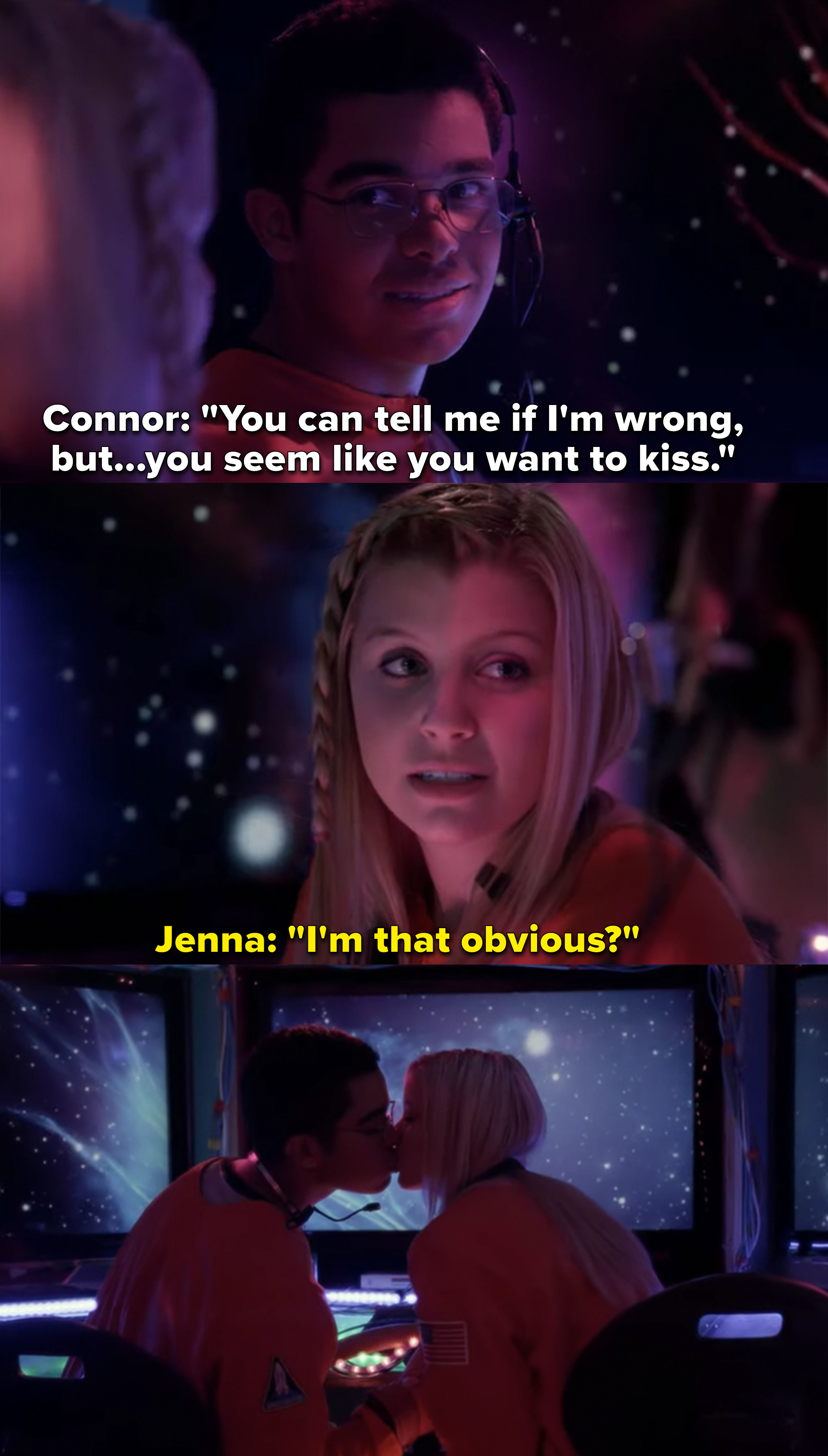 "Connor: ""Tell me if I'm wrong, but you seem like you want to kiss,"" Jenna: ""I'm that obvious?"", they kiss against the outer space backdrop"