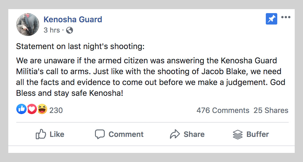 Kenosha Guard's statement on the shooting: We are unaware if the armed citizen was answering the Kenosha Guard Militia's call to arms. Just like with the shooting of Jacob Blake, we need all the facts and evidence to come out before we make a judgment.