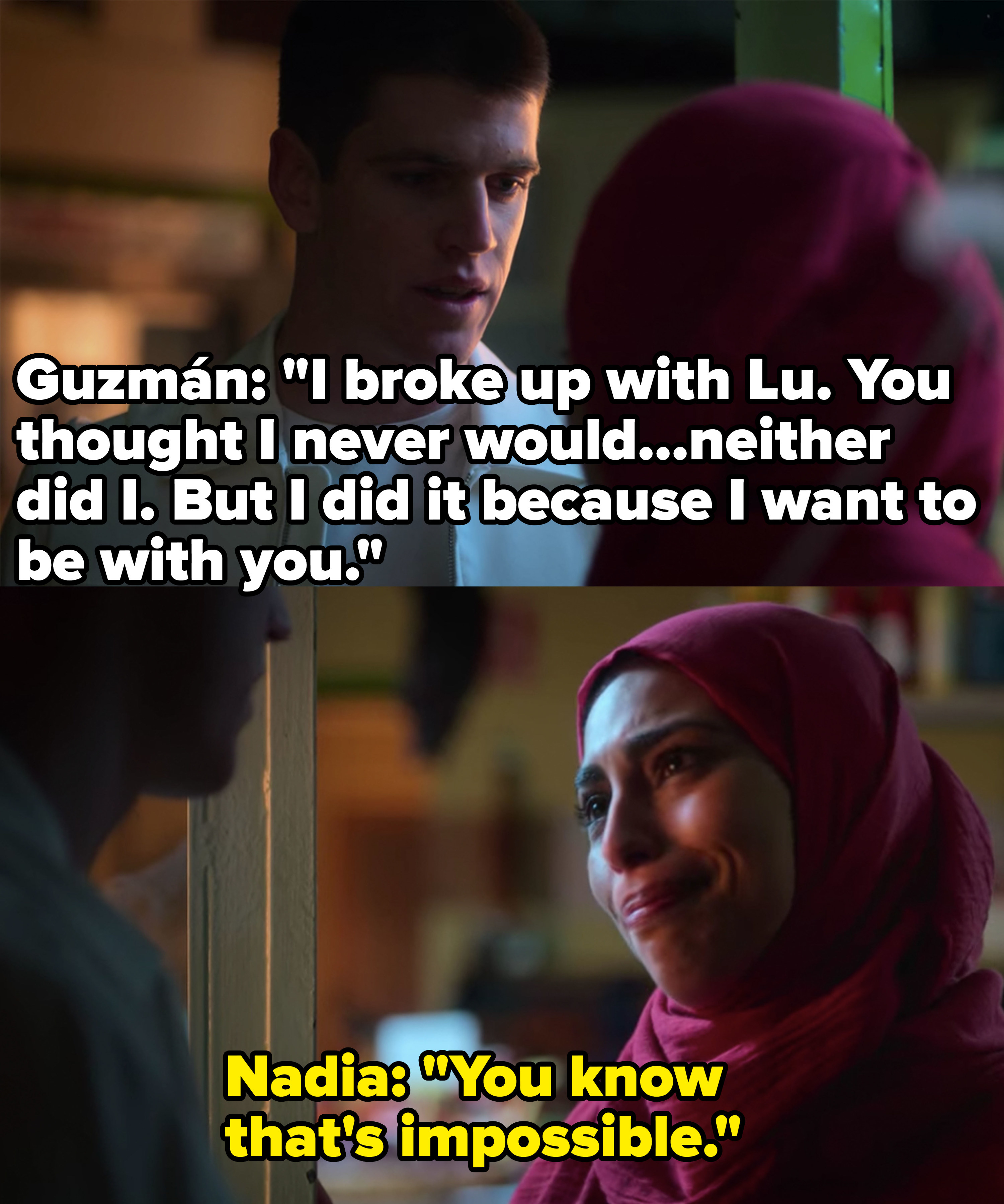 Guzmán tells Nadia he broke up with Lu so they could be together, Nadia says it's impossible