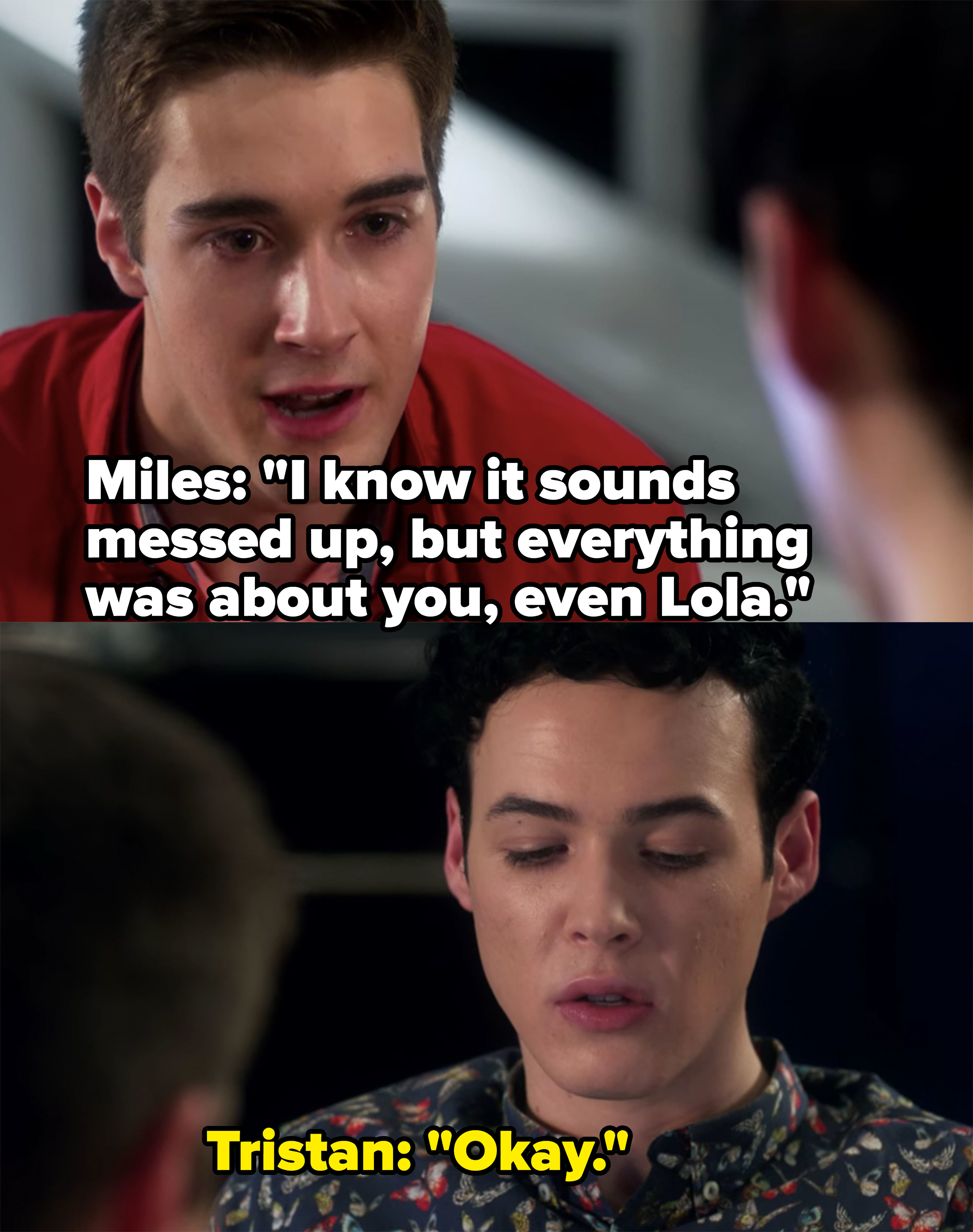 Miles says that even though he cheated, it was really all about Tristan