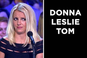 On the left, Britney Spears crinkles her brows in confusion, and on the right, the names Donna, Leslie, and Tom