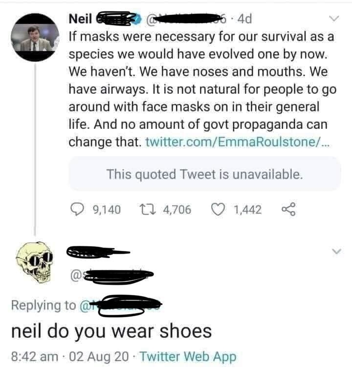 """A tweet arguing that if we needed masks for survival we would've evolved them by now, and a response asking """"do you wear shoes"""""""