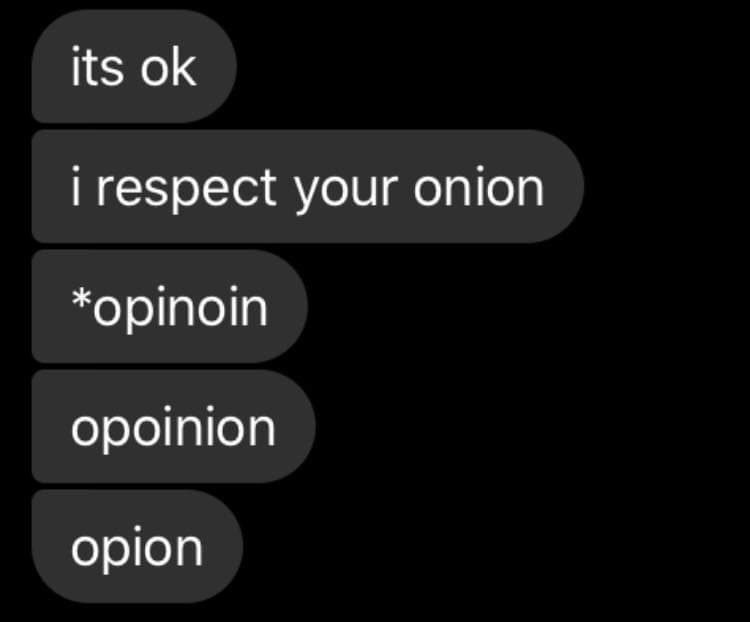 Text where someone can't spell opinion