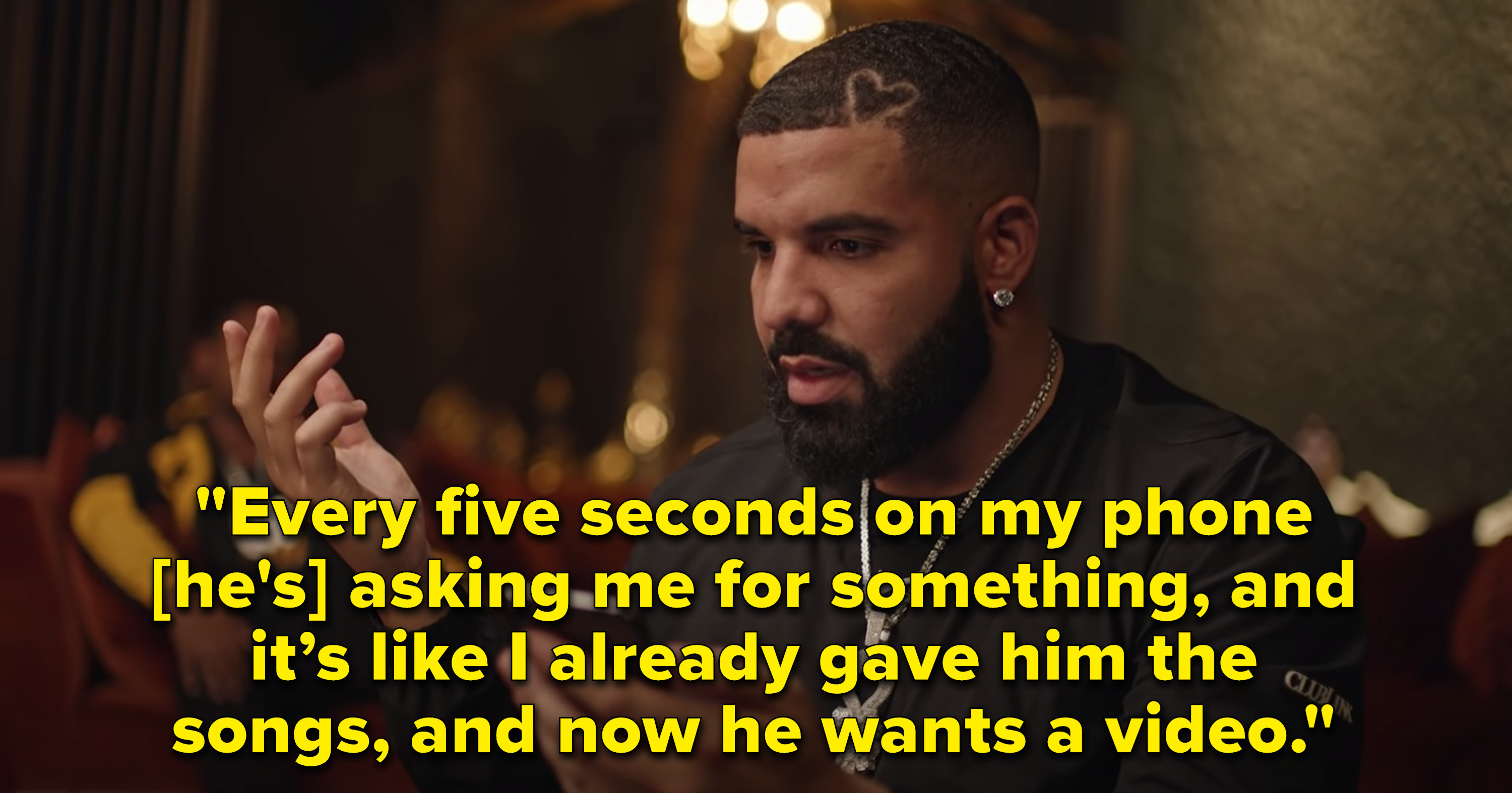 """Drake says of Khaled """"Every 5 seconds on my phone he's asking me for something, and it's like I already gave him the songs, and now he wants a video"""""""